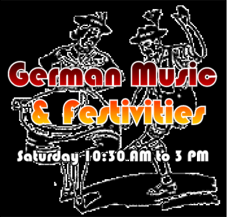 German Festival Saturday <br>10:30 AM to 3 PM